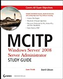img - for MCITP: Windows Server 2008 Server Administrator Study Guide: (Exam 70-646) book / textbook / text book