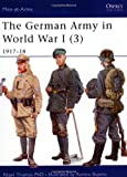 The German Army in World War I (3): 1917-18 (Men-at-Arms)