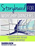 img - for Storyboard for Worship Dancers: Discover Who You Are Dance on Purpose book / textbook / text book