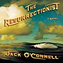 The Resurrectionist (       UNABRIDGED) by Jack O'Connell Narrated by Holter Graham