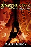 Ghost Huntress Book 6: The Journey (Young Adult Paranormal)