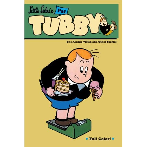 Little Lulu's Pal Tubby Volume 4: The Atomic Violin and Other Stories