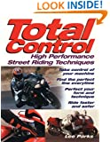 Total Control: High Performance Street Riding Techniques