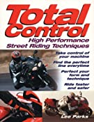 Amazon.com: Total Control: High Performance Street Riding Techniques (9780760314036): Lee Parks: Books