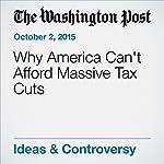Why America Can't Afford Massive Tax Cuts | Jared Bernstein