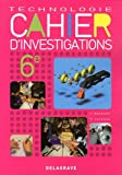 Technologie 6e : Cahier d'investigations