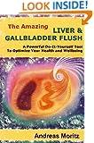 The Amazing Liver & Gallbladder Flush