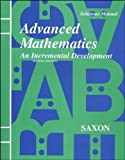Advanced Mathematics: An Incremental Development [Solutions Manual] (1565770420) by John H. Saxon