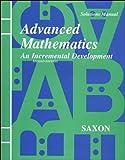 Advanced Mathematics: An Incremental Development [Solutions Manual] (1565770420) by John H. Saxon
