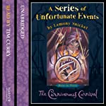 The Carnivorous Carnival: A Series of Unfortunate Events, Book 9 (       UNABRIDGED) by Lemony Snicket Narrated by Tim Curry
