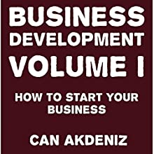 How to Start Your Business: Business Development, Book 1 (       UNABRIDGED) by Can Akdeniz Narrated by David Williams
