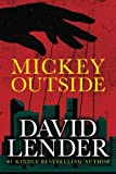 David Lender Mickey Outside (A White Collar Crime Thriller)