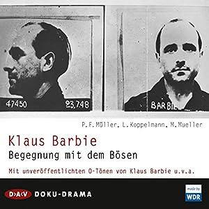 Klaus Barbie. Begegnung mit dem Bösen Hörbuch