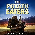 The Potato Eaters | Alex Lizzi Jr
