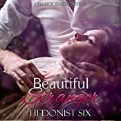 Beautiful Stranger: Chance Encounters, Book 2 | Hedonist Six