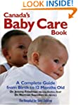 Canada's Baby Care Book: A Complete G...