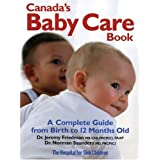 Canada's Baby Care Book: A Complete Guide from Birth to 12-Months Oldby Jeremy Friedman