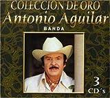 echange, troc Antonio Aguilar - Con Banda: Coleccion De Oro