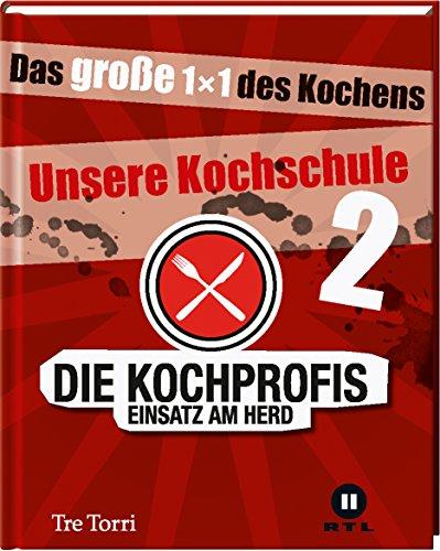 Download Die Kochprofis Unsere Kochschule 2 Das Große 1x1 Des