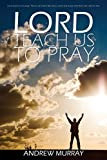 img - for Lord, Teach Us to Pray by Andrew Murray book / textbook / text book