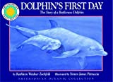 Dolphin's First Day: The Story of a Bottlenose Dolphin - a Smithsonian Oceanic Collection Book (Mini book)