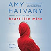 Heart Like Mine: A Novel | [Amy Hatvany]