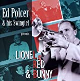 Ed Polcer & His Swingtet Lionel Red & Bunny