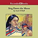 Sing Down the Moon (       UNABRIDGED) by Scott O'Dell Narrated by Linda Stephens