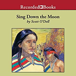 Sing Down the Moon | [Scott O'Dell]