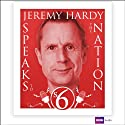 Jeremy Hardy Speaks to the Nation: Series 6  by Jeremy Hardy Narrated by Jeremy Hardy, Gordon Kennedy