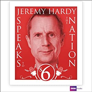 Jeremy Hardy Speaks to the Nation: Series 6 Radio/TV Program
