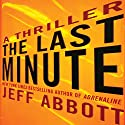 The Last Minute (       UNABRIDGED) by Jeff Abbott Narrated by Kevin T. Collins