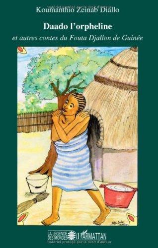 Daado l'orpheline et autres contes du Fouta Djallon en Guinée.