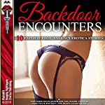 Backdoor Encounters: Ten Explicit First Anal Sex Erotica Stories | Mary Fisher Stevens,Ruth Blaque,Nora Walker,Anna Wade,Jessica Silver