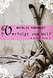 Verfolgt vom Wolf - A Fairy Tale 3 (A Fairy Tale by Rabengut)