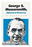 img - for George S. Messersmith: Diplomat of Democracy book / textbook / text book
