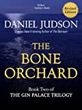 The Bone Orchard (The Gin Palace Trilogy Book 2)