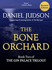 The Bone Orchard (Book Two of The Gin Palace Trilogy; Revised March 2013)