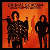"Sonic Flower Groovevon ""Primal Scream"""