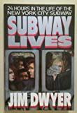 Subway Lives: 24 Hours in the Life of the New York City Subway Jim Dwyer