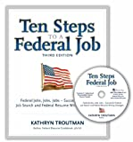 img - for Ten Steps to a Federal Job, 3rd Ed With CDROM (Ten Steps to a Federal Job: Federal Jobs, Jobs, Jobs) book / textbook / text book