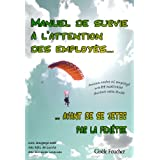 Manuel de survie  l&#39;attention des employs... avant de se jeter par la fentrepar Gisle Foucher