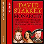 Monarchy: England and Her Rulers from the Tudors to the Windsors | David Starkey