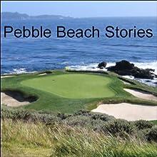 Pebble Beach Stories: Three Days from a Golfer's Notebook   Livre audio Auteur(s) : David Berner Narrateur(s) : David Berner