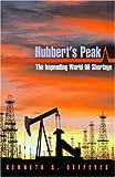 Hubbert's Peak: The Impending World Oil Shortage