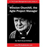 Winston Churchill, the Agile Project Managerby Mark Kozak-Holland