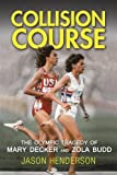 Collision Course: The Olympic Tragedy of Mary Decker and Zola Budd