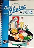 img - for The Choice Is Mine: A Practical Guide to Take Off and Keep Off Pounds Sensibly (Tops Club, Inc.) (Take Off Pounds Sensibly (TOPS)) book / textbook / text book