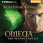 Omega: The Penton Legacy, Book 3 (       UNABRIDGED) by Susannah Sandlin Narrated by Amy McFadden