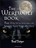  : The Werewolf Book: The Encyclopedia of Shape-Shifting Beings